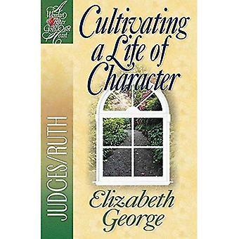 Coltivare una vita di carattere (donna secondo il cuore di Dio)