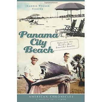 Panama City Beach: Sagor från världens vackraste stränder (amerikansk Chronicles (historia Press))