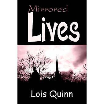 Mirrored Lives by Quinn & Lois