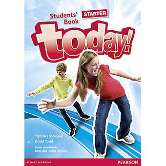 Today! Starter Students' Book by David Todd - Tamzin Thompson - Brian