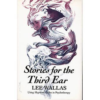 Geschichten für das dritte Ohr mit hypnotischen Fabeln in der Psychotherapie von Wallas & Lee