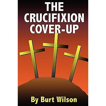 La dissimulation de la Crucifixion par WILSON & BURT