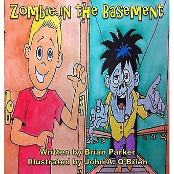 Zombie in the Basement by Parker & Brian
