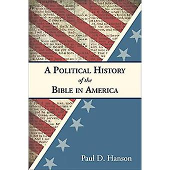 A Political History of the Bible in America by Hanson & Paul D.