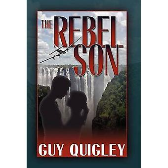 The Rebel Son by Quigley & Guy