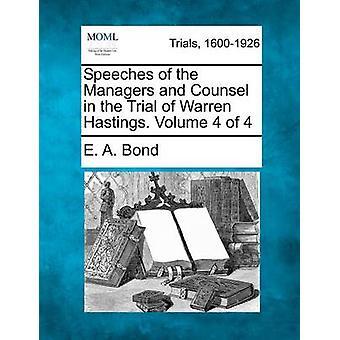 Indlæg af ledere og Counsel i Trial af Warren Hastings. Bind 4 af 4 af Bond & E. A.