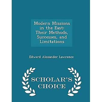 Moderne Missionen im Osten ihre Methoden Erfolge und Grenzen Gelehrte Wahl Edition von Lawrence & Edward Alexander