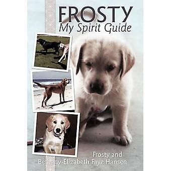 Frosty My Spirit opas miten muuttuvat käsitykset kuolema voi tuoda meille lisää Love Joy Happiness and Life by Hansen & BethanyElizabeth Faye