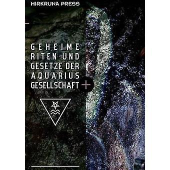 Geheime Riten und Gesetze der AquariusGesellschaft by Van Verde & Alexander