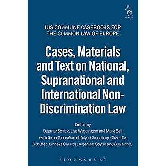 Cases Materials and Text on National Supranational and International NonDiscrimination Law by Schiek & Dagmar