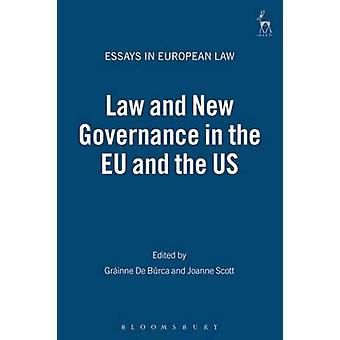 Law and New Governance in the Eu and the Us by de Burca