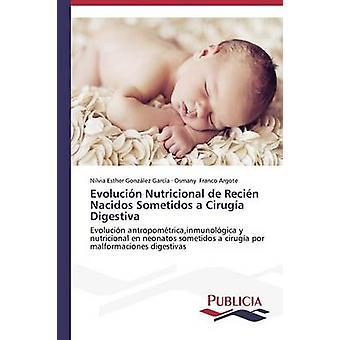 Evolucin Nutricional de Recin Nacidos Sometidos een Ciruga Digestiva door Gonzlez Garca Nilvia Esther