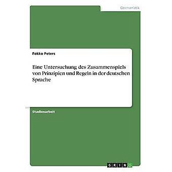 Eine Untersuchung des Zusammenspiels von Prinzipien und Regeln i der deutschen Sprache av Peters & Fokko