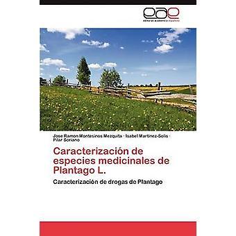 Caracterizacion de Especies Medicinales de Plantago L. par Montesinos Mezquita & Jose Ramon