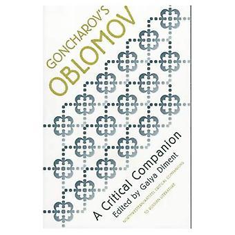 Goncharov ' s Oblomov: en kritisk följeslagare (NWP/AATSEEL kritiska följeslagare till rysk litteratur)