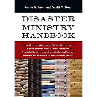 Disaster Ministry Handbook by Jamie D Aten - David M Boan - 978083084