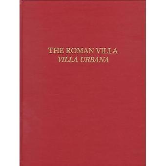 The Roman Villa - Villa Urbana by Alfred Frazer - 9780924171598 Book