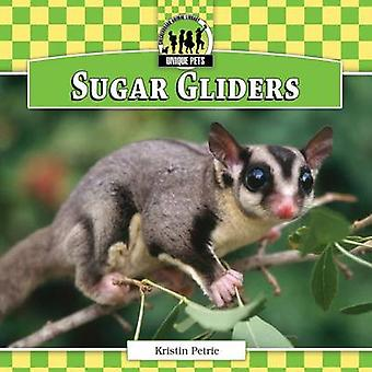 Sugar Gliders by Kristin Petrie - 9781617834431 Book