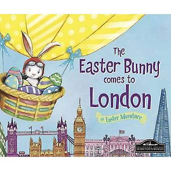 The Easter Bunny Comes to London by Eric James - 9781785532313 Book