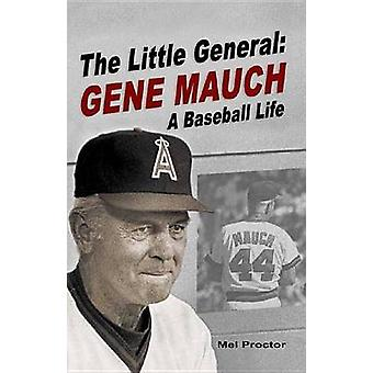 The Little General - Gene Mauch a Baseball Life by Mel Proctor - 97819