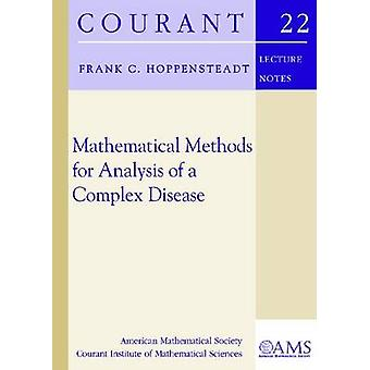 Mathematical Methods for Analysis of a Complex Disease by Frank C. Ho
