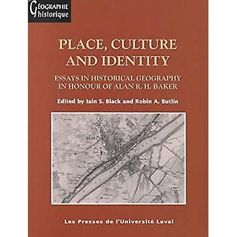 Place - Culture and Identity - Essays in Historical Geography in Honou