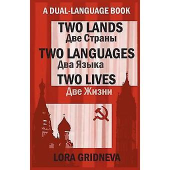 Two Lands Two Languages Two Lives par Gridneva et Lora