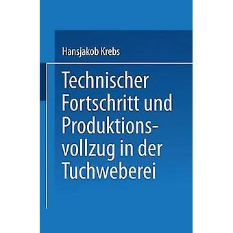Technischer Fortschritt und Produktionsvollzug in Der Tuchweberei Der Weg Zur Automatisierung de Krebs et Hansjakob