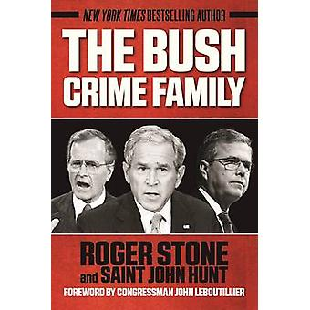 The Bush Crime Family - The Inside Story of an American Dynasty by Rog