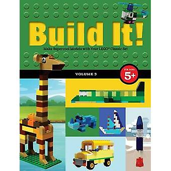 Build It! Volume 3 - Make Supercool Models with Your Lego(r) Classic S