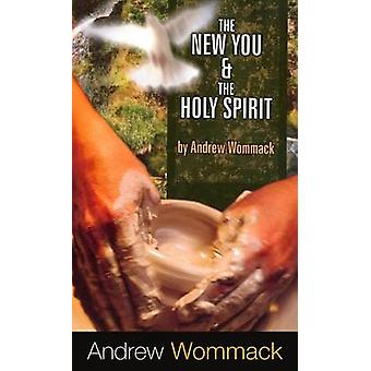 The New You & the Holy Spirit by Andrew Wommack - 9781606835258 Book