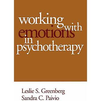 Working with Emotions in Psychotherapy by Leslie S. Greenberg - Sandr