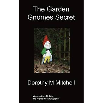 The Garden Gnomes Secret by Mitchell & Dorothy M.