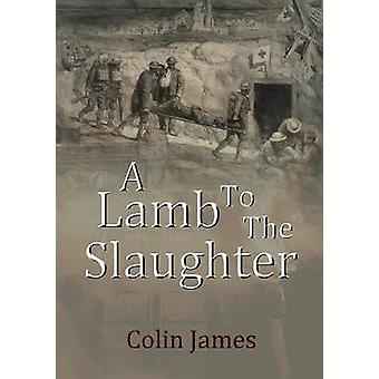 Lamb to the Slaughter by Colin James