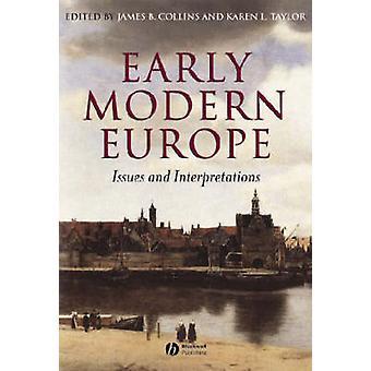 Early Modern Europe - A Critical Reader by James B. Collins - Karen Ta