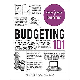 Budgeting 101 by Michele Cagan