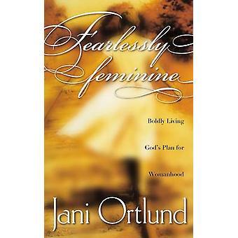 Fearlessly Feminine by Ortlund