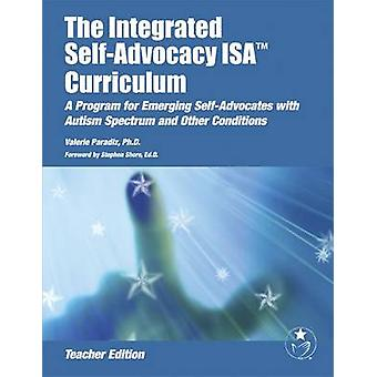 The Integrated SelfAdvocacy ISA Curriculum Teacher Edition by Paradiz PhD & Valerie