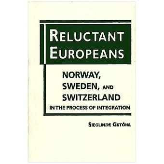 Reluctant Europeans: Sweden, Norway and Switzerland in the Process of Integration