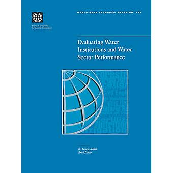 Evaluating Water Institutions and Water Sector Performance by Saleth & Maria