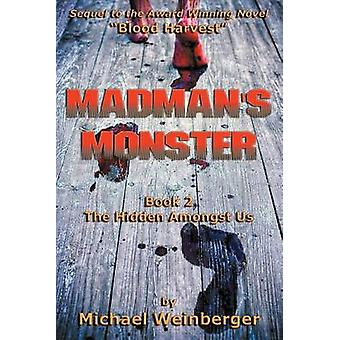 Madmans Monster by Weinberger & Michael Louis