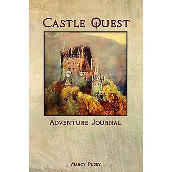 Castle Quest  Adventure Journal by Pusey & Marcy Marie
