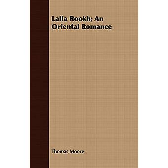 Lalla Rookh An Oriental Romance by Moore & Thomas