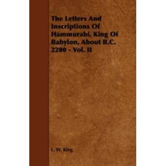 The Letters and Inscriptions of Hammurabi King of Babylon about B.C. 2200  Vol. II by King & L. W.