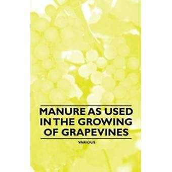 Manure as Used in the Growing of Grapevines by Various