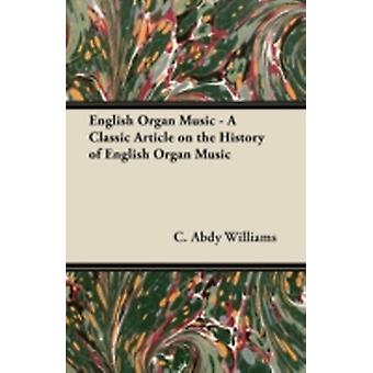 English Organ Music  A Classic Article on the History of English Organ Music by Williams & C. Abdy