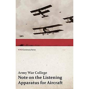 Note on the Listening Apparatus for Aircraft  Made by the Military Telegraph Service WWI Centenary Series by College & Army War
