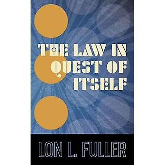 The Law in Quest of Itself by Fuller & Lon L.