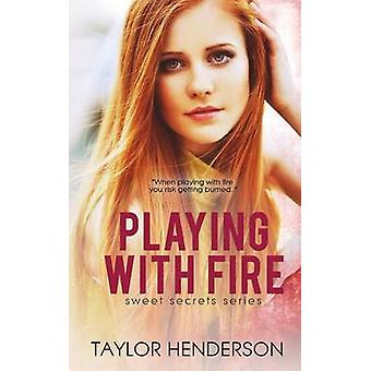 Playing With Fire by Henderson & Taylor