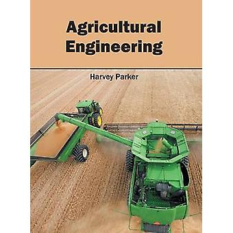 Agricultural Engineering by Parker & Harvey